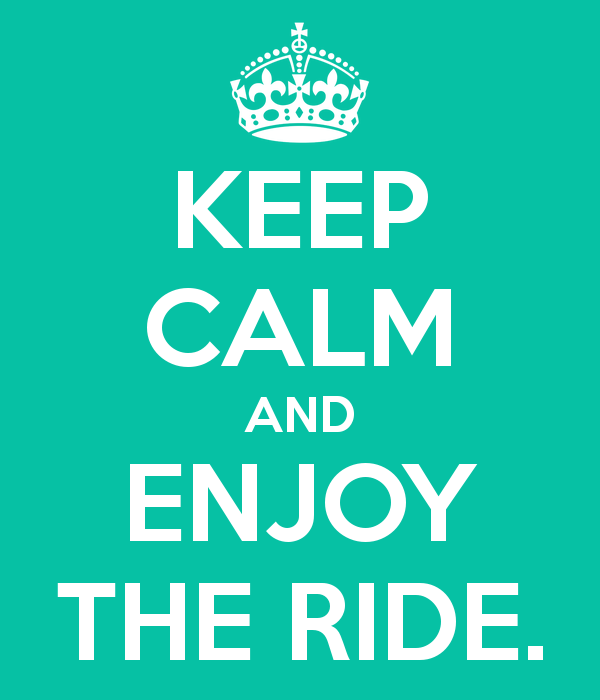 keep-calm-and-enjoy-the-ride